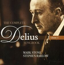 Complete Delius Songbook Vol. 1 - F. Del (2011, CD NIEUW) Stone*Mark (BAR)/Barlo