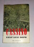 Cassino vent'anni dopo. Testimonianze e documentazioni - SEL, 1964