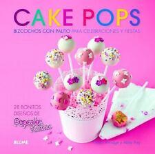 Cake pops: Bizcochos con palito para celebraciones y fiestas (Spanish -ExLibrary