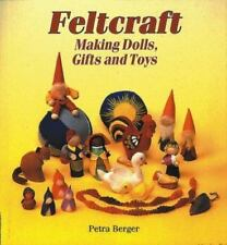 Feltcraft: Making Dolls, Gifts and Toys by Berger, Petra