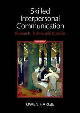 Skilled Interpersonal Communication: by Owen Hargie 5th Edition