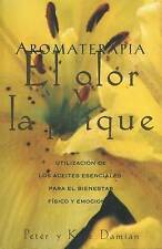 NEW Aromaterapia: El olor y la psique by Peter Damian