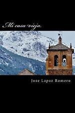 Mi Casa Vieja by Jose Lapaz Romero (2015, Paperback)
