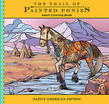 The Trail of Painted Ponies Adult Coloring Book - Native American Edition
