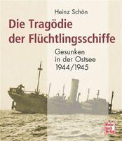 Die Tragödie der Flüchtlingsschiffe Ostsee 1944/45 Bildband Flüchtlinge Buch
