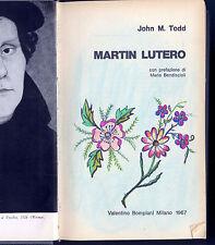 MARTIN LUTERO - JOHN M. TODD (Prefazione di Mario Bendiscioli)