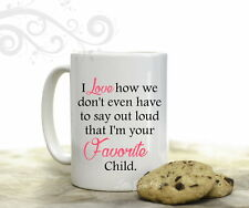 Funny Favorite Child Coffee Mug Mothers Day 15 ounce Coffee Cup Gift