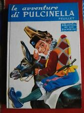 FEUILLET - LE AVVENTURE DI PULCINELLA -Ed. Salani 1963 ( OTTIMO)