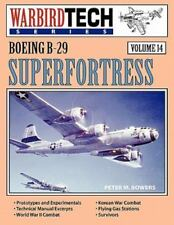 Boeing B-29 Superfortress - Warbirdtech Vol 14: By Peter M. Bowers