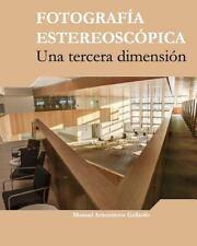 Fotografia Estereoscópica : Una Tercera Dimension by Manuel Armenteros (2015,...