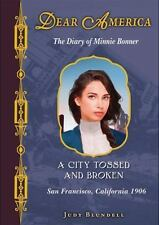 Diary of Minnie Bonner : A City Tossed and Broken - San Francisco, California