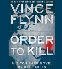 Order to Kill: A Novel (A Mitch Rapp Novel), Mills, Kyle, Flynn, Vince