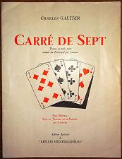 Charles GALTIER Carré de Sept drame en 3 actes traduit du Provençal par l'Auteur