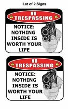 """2 Count """"No Trespassing Notice: Nothing Inside is Worth Your Life"""" Sign"""