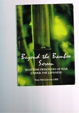 Beyond the Bamboo Screen: Scottish Prisoners of War Under Japanese Tom McGowran