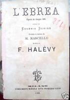 1880 OPERA LIRICA L'EBREA SCRIBE MUSICA DI FROM. HALEVY