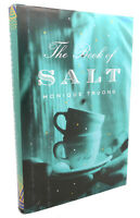 Monique Truong THE BOOK OF SALT :   A Novel 1st Edition 1st Printing