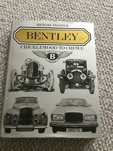BENTLEY CRICKLEWOOD TO CREWE Michael Frostick and Anthony Harding Car Book