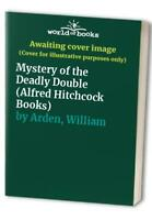 Mystery of the Deadly Double (Alfred Hitchcock Bo... by Arden, William Paperback