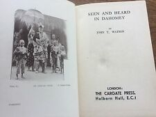 Seen & Heard in Dahomey JT Watson 1934 1st Ed African Ethnic Tribal West Africa