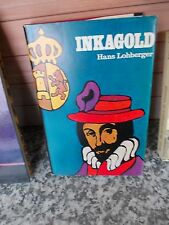 Inkagold, un roman de Hans Lohberger, de la Leopold Stocker Verlag