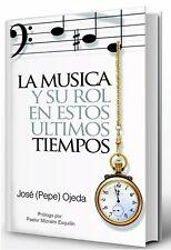 La Música y Su Rol En Estos Ultimos Tiempos - José (Pepe) Ojeda