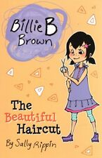 Billie B Brown : The Beautiful Haircut by Sally Rippin NEW *IN Stock IN Aust*