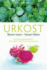 Urkost Besser essen - besser leben von Brigitte Rondholz (2011, Taschenbuch)