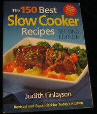 THE 150 BEST SLOWCOOKER RECIPES SECOND EDITION SOFTCOVER COOKBOOK BY FINLAYSON