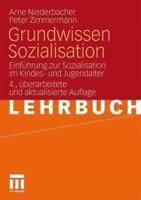 Grundwissen Sozialisation: Einführung zur Sozialisation im Kindes- und J ... /4