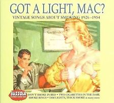 Got a Light, Mac: Vintage Songs About Smoking 1926-1954 by Various Artists (CD,