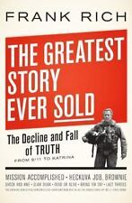 The Greatest Story Ever Sold: The Decline and Fall of Truth.. Hardcover: 2006
