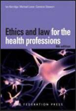 Ethics and Law for the Health Professions by Ian Kerridge, Michael Lowe, Cameron Stewart (Paperback, 2012)