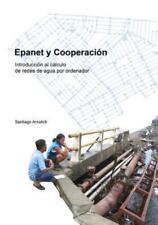 Epanet y Cooperacion. Introducción Al Cálculo de Redes de Agua Por Ordenador...