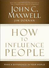 How to Influence People: Make a Difference in Your