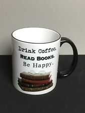 Drink Coffee Read Books Be Happy Mug Cup by Fly Paper Products, made in Michigan