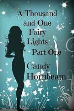 NEW A Thousand and One Fairy Lights: An Erotic Fairy Story by Candy Hornbeam