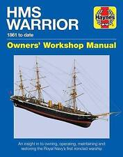 HMS Warrior Owners' Workshop Manual: 1861 to Date by Richard May (Hardback,...