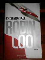 LIBRO: CRISI MORTALE - ROBIN COOK - SPERLING & KUPFER - 2008 -