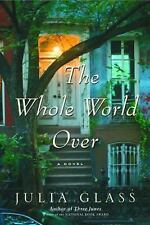 The Whole World Over: A Novel, Julia Glass, Acceptable Book