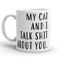 My Cat and I Talk Sh*t About You Cat Lover Coffee Mug personalized gifts cat mug