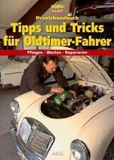 Praxishandbuch Tipps und Tricks für Oldtimer-Fahrer (2012, Gebundene Ausgabe)