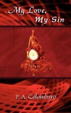 My Love, My Sin by P. A. Colombaro (2002, Paperback)