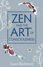 Zen and the Art of Consciousness, Blackmore, Susan, Very Good
