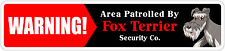 """*Aluminum* Warning Area Patrolled By Fox Terrier 4""""x18"""" Metal Novelty Sign"""