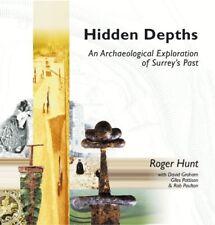 Hidden Depths: An Archaeological Exploration of Surrey's Past-Roger Hunt