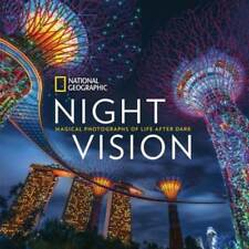 National Geographic Night Vision: Magical Photographs of Life After Dark: Used