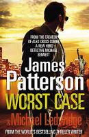 Patterson, James Worst Case: A Detective Michael Bennett Novel Very Good Book