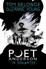 Poet Anderson ...in Darkness, Hardcover by Delonge, Tom; Young, Suzanne, Bran...