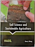 Soil Science and Sustainable Agriculture by Henry Wang 9781632399090  Book Sale
